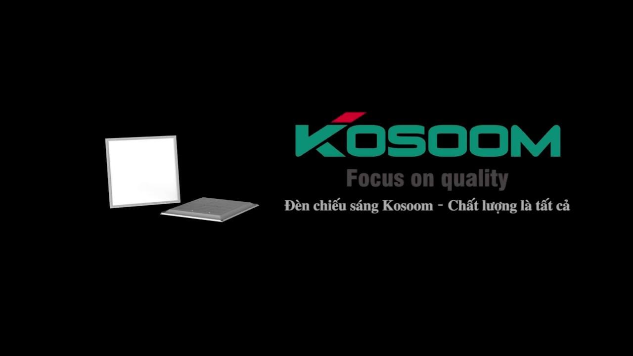 Đèn LED tốt Kosoom được đánh giá cao về chất lượng